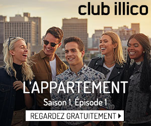 Voyez gratuitement le premier épisode de L'appartement, nouvelle série originale du Club Illico
